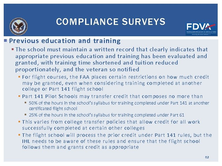 COMPLIANCE SURVEYS Previous education and training § The school must maintain a written record