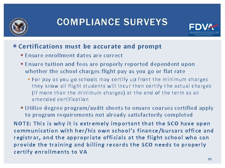 COMPLIANCE SURVEYS Certifications must be accurate and prompt § Ensure enrollment dates are correct