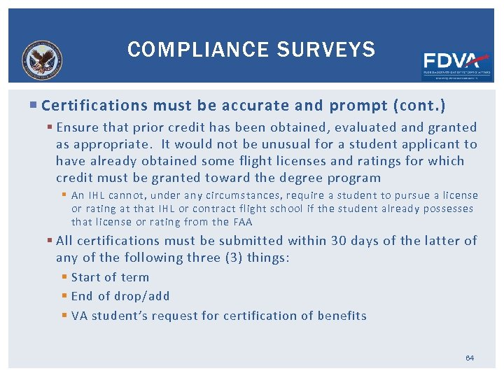 COMPLIANCE SURVEYS Certifications must be accurate and prompt (cont. ) § Ensure that prior