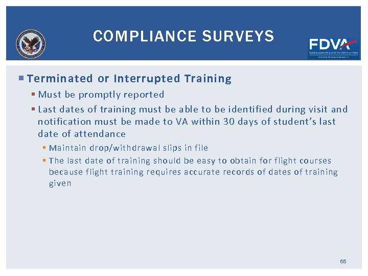 COMPLIANCE SURVEYS Terminated or Interrupted Training § Must be promptly reported § Last dates