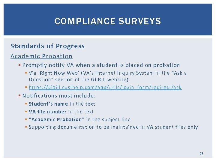 COMPLIANCE SURVEYS Standards of Progress Academic Probation § Promptly notify VA when a student