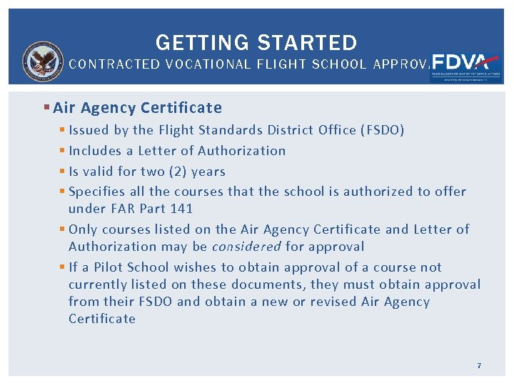 GETTING STARTED CONTRACTED VOCATIONAL FLIGHT SCHOOL APPROVAL § Air Agency Certificate § Issued by