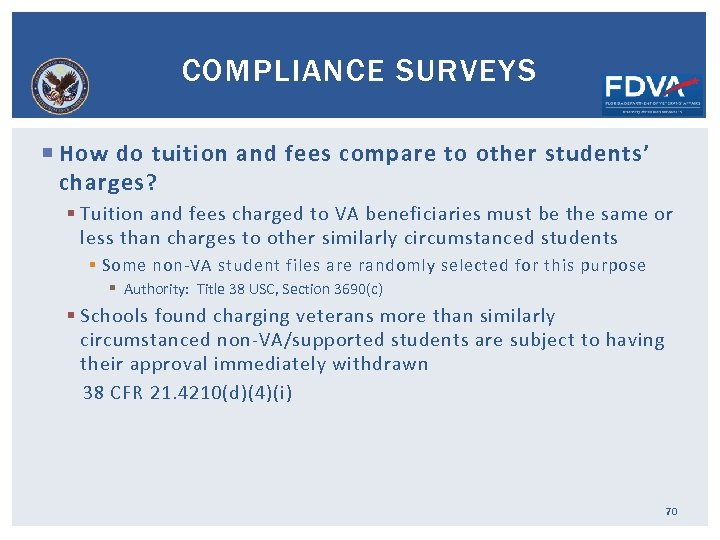 COMPLIANCE SURVEYS How do tuition and fees compare to other students' charges? § Tuition