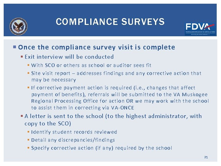 COMPLIANCE SURVEYS Once the compliance survey visit is complete § Exit interview will be