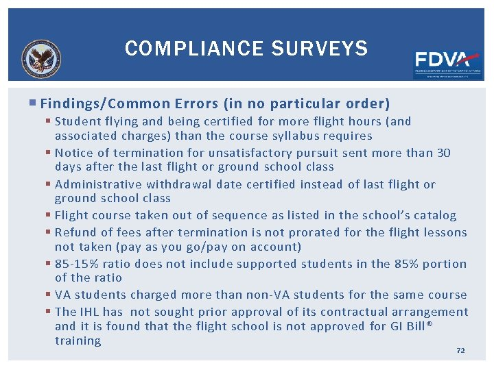 COMPLIANCE SURVEYS Findings/Common Errors (in no particular order) § Student flying and being certified