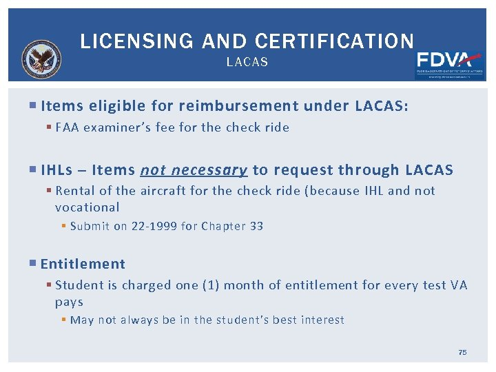 LICENSING AND CERTIFICATION LACAS Items eligible for reimbursement under LACAS: § FAA examiner's fee
