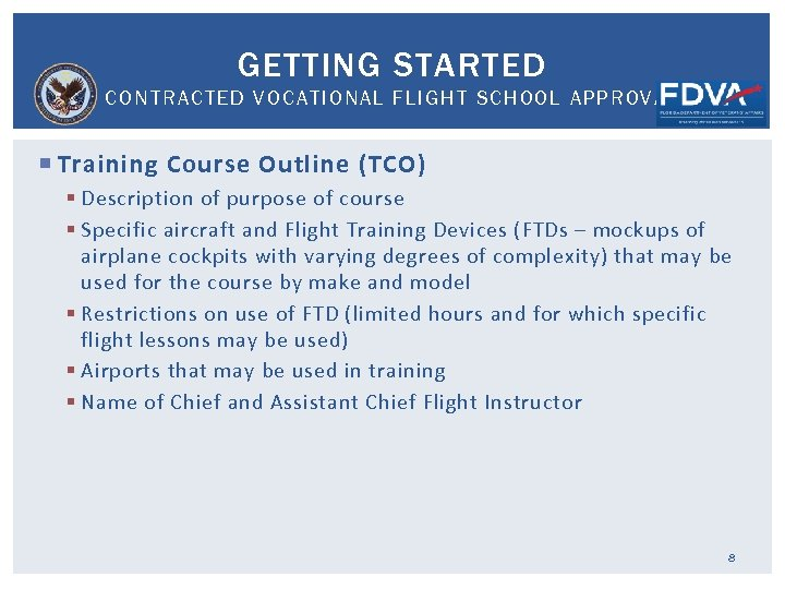 GETTING STARTED CONTRACTED VOCATIONAL FLIGHT SCHOOL APPROVAL Training Course Outline (TCO) § Description of
