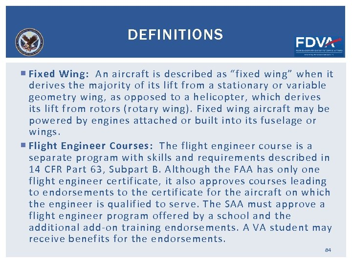 """DEFINITIONS Fixed Wing: An aircraft is described as """"fixed wing"""" when it derives the"""