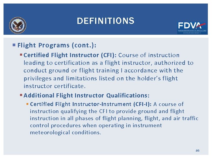 DEFINITIONS Flight Programs (cont. ): § Certified Flight Instructor (CFI): Course of instruction leading