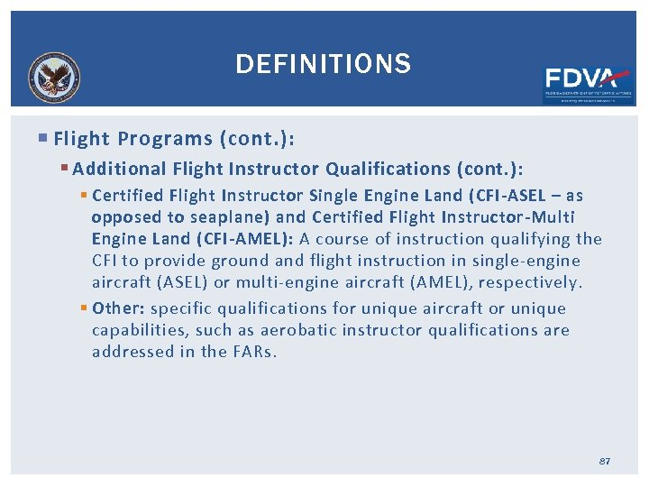 DEFINITIONS Flight Programs (cont. ): § Additional Flight Instructor Qualifications (cont. ): § Certified