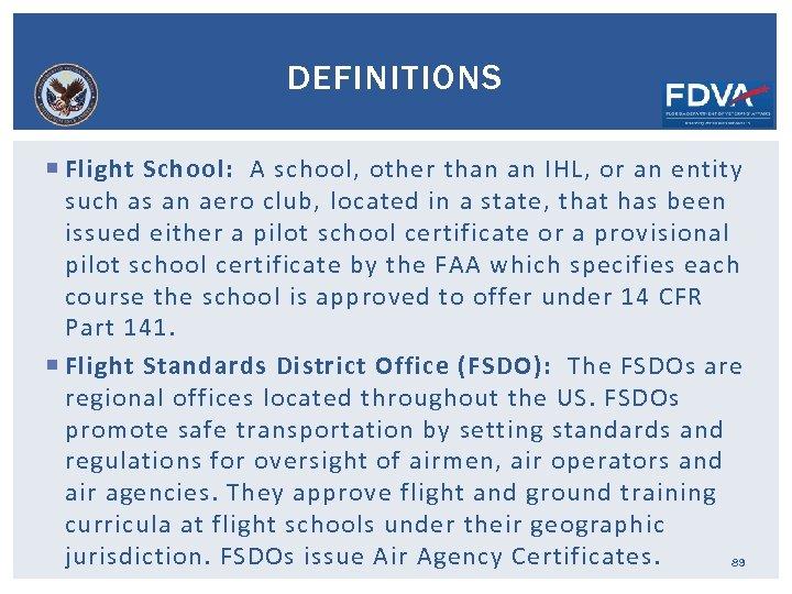 DEFINITIONS Flight School: A school, other than an IHL, or an entity such as