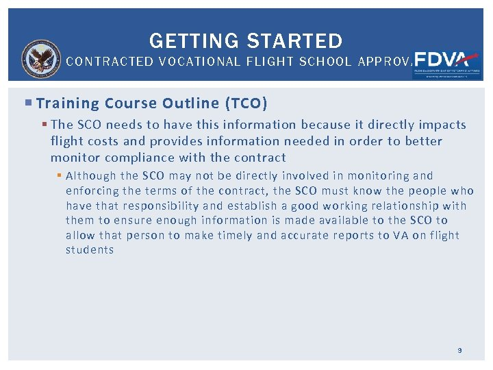 GETTING STARTED CONTRACTED VOCATIONAL FLIGHT SCHOOL APPROVAL Training Course Outline (TCO) § The SCO