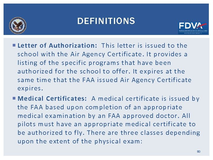 DEFINITIONS Letter of Authorization: This letter is issued to the school with the Air
