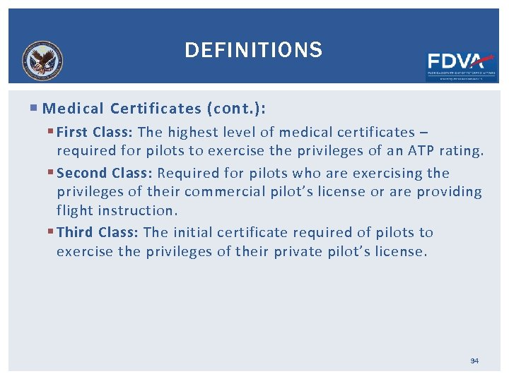 DEFINITIONS Medical Certificates (cont. ): § First Class: The highest level of medical certificates