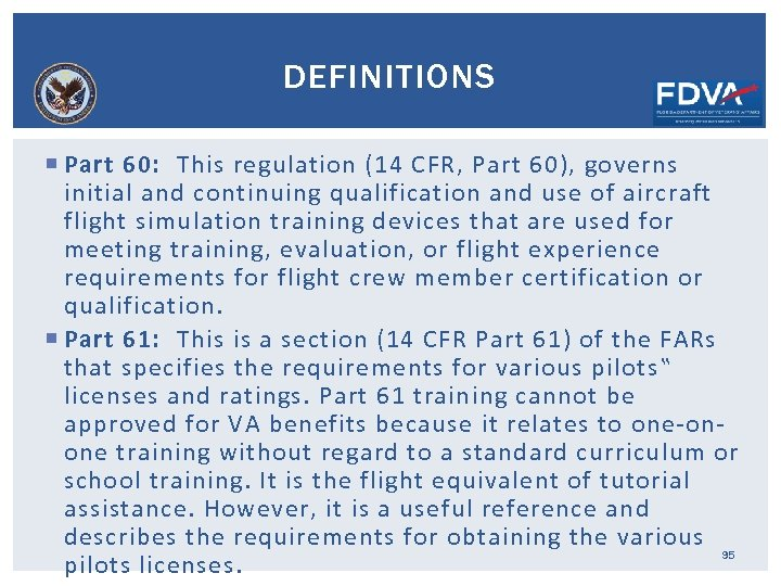 DEFINITIONS Part 60: This regulation (14 CFR, Part 60), governs initial and continuing qualification