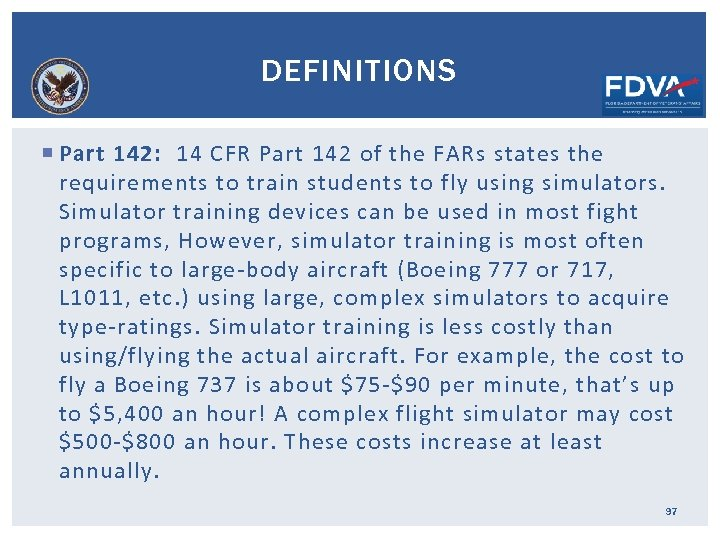 DEFINITIONS Part 142: 14 CFR Part 142 of the FARs states the requirements to
