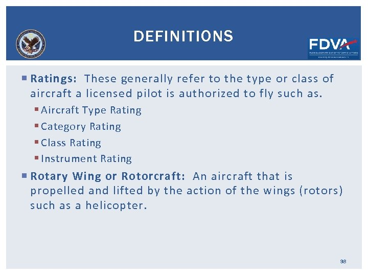 DEFINITIONS Ratings: These generally refer to the type or class of aircraft a licensed