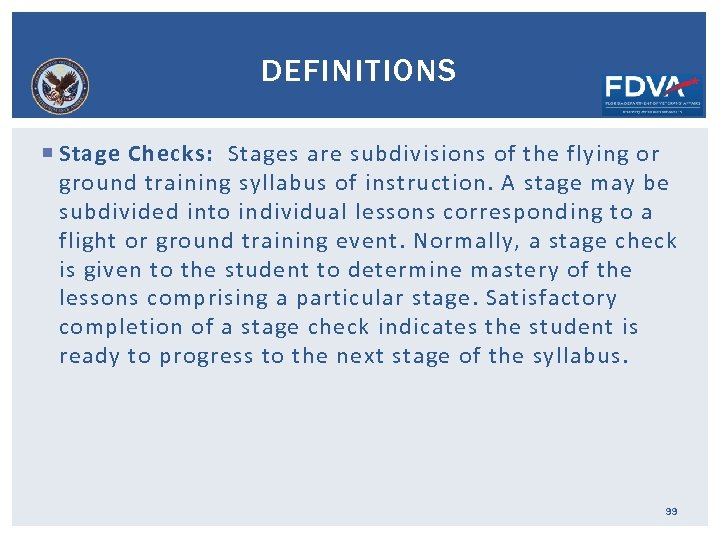 DEFINITIONS Stage Checks: Stages are subdivisions of the flying or ground training syllabus of
