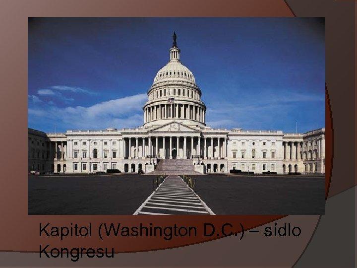 Kapitol (Washington D. C. ) – sídlo Kongresu