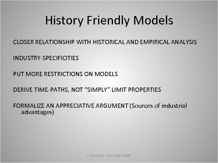 History Friendly Models CLOSER RELATIONSHIP WITH HISTORICAL AND EMPIRICAL ANALYSIS INDUSTRY-SPECIFICITIES PUT MORE RESTRICTIONS