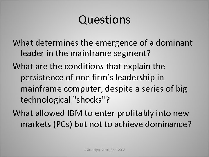 Questions What determines the emergence of a dominant leader in the mainframe segment? What