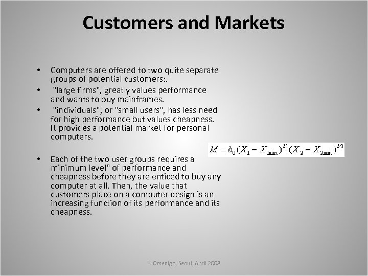 Customers and Markets • • Computers are offered to two quite separate groups of