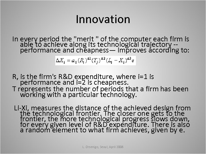 Innovation In every period the