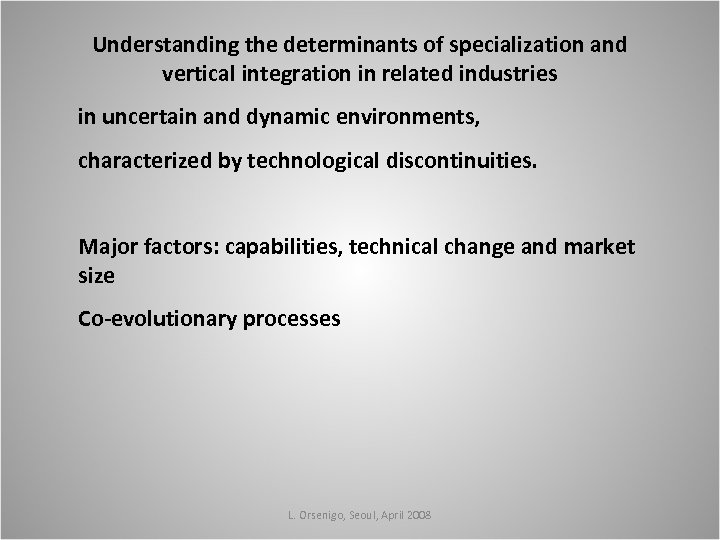 Understanding the determinants of specialization and vertical integration in related industries in uncertain and
