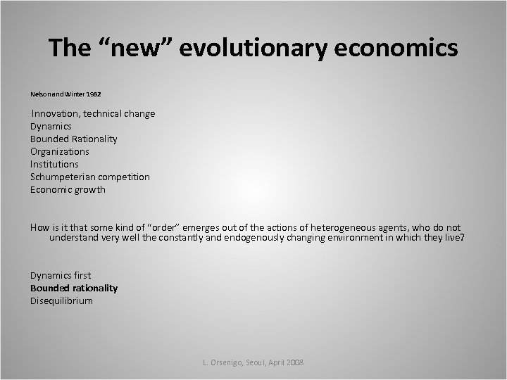 """The """"new"""" evolutionary economics Nelson and Winter 1982 Innovation, technical change Dynamics Bounded Rationality"""