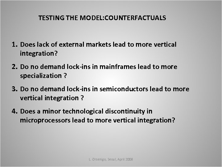 TESTING THE MODEL: COUNTERFACTUALS 1. Does lack of external markets lead to more vertical