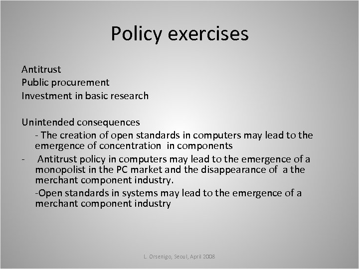 Policy exercises Antitrust Public procurement Investment in basic research Unintended consequences - The creation