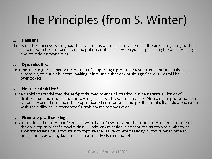 The Principles (from S. Winter) 1. Realism! It may not be a necessity for