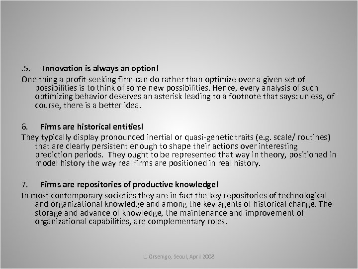 . 5. Innovation is always an option! One thing a profit-seeking firm can do