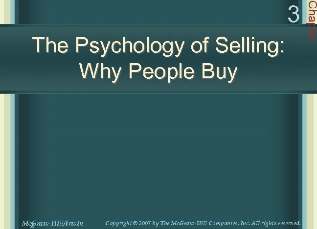 The Psychology of Selling: Why People Buy Mc. Graw-Hill/Irwin 2 Copyright © 2007 by