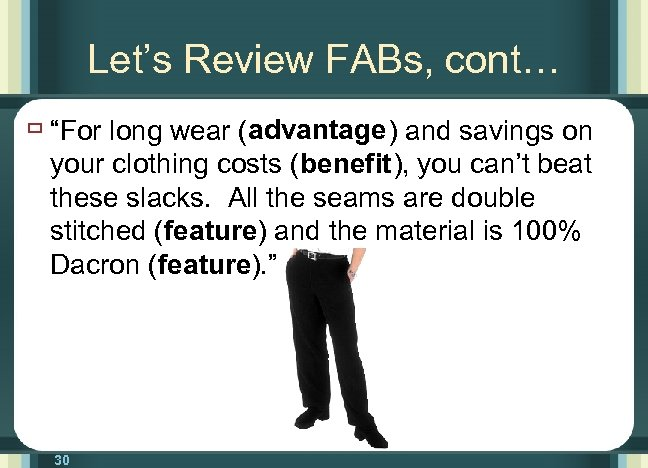 """Let's Review FABs, cont… ù """"For long wear (advantage ) and savings on your"""
