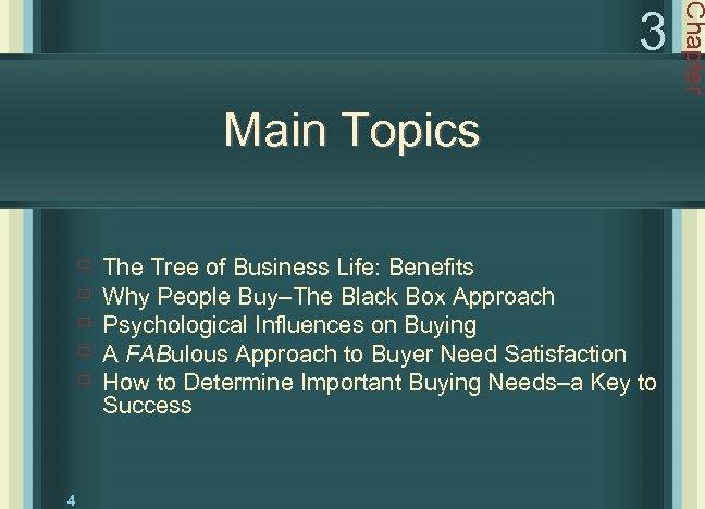 Main Topics ù ù ù 4 The Tree of Business Life: Benefits Why People