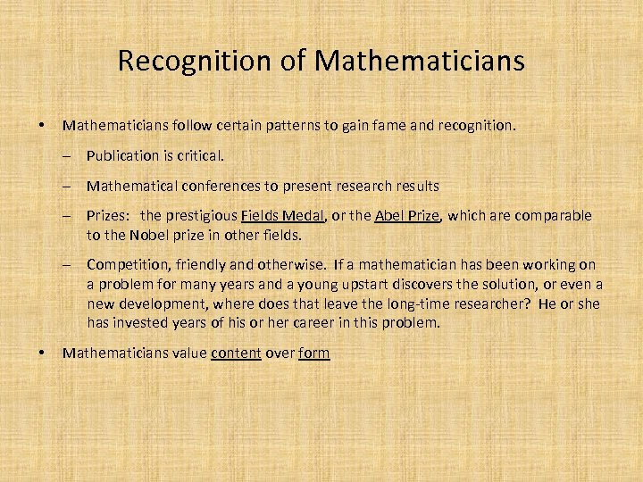 Recognition of Mathematicians • Mathematicians follow certain patterns to gain fame and recognition. ‒
