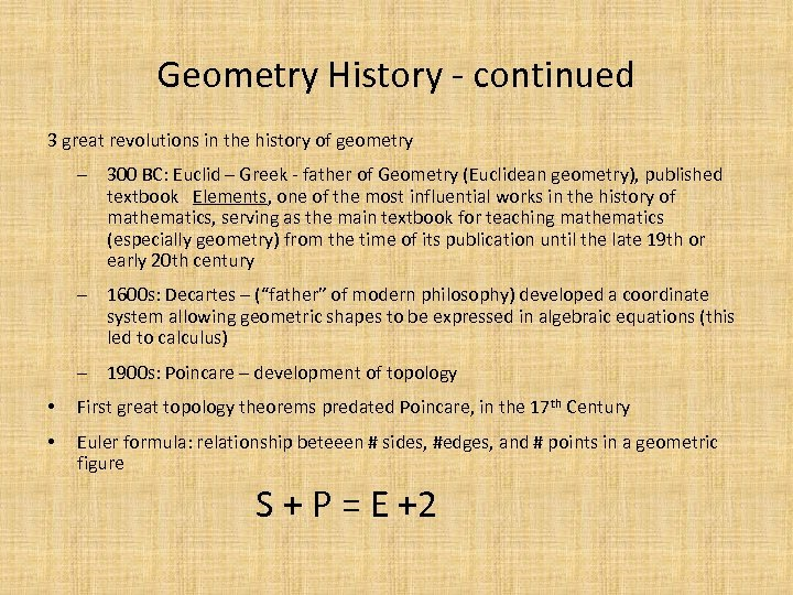 Geometry History - continued 3 great revolutions in the history of geometry ‒ 300