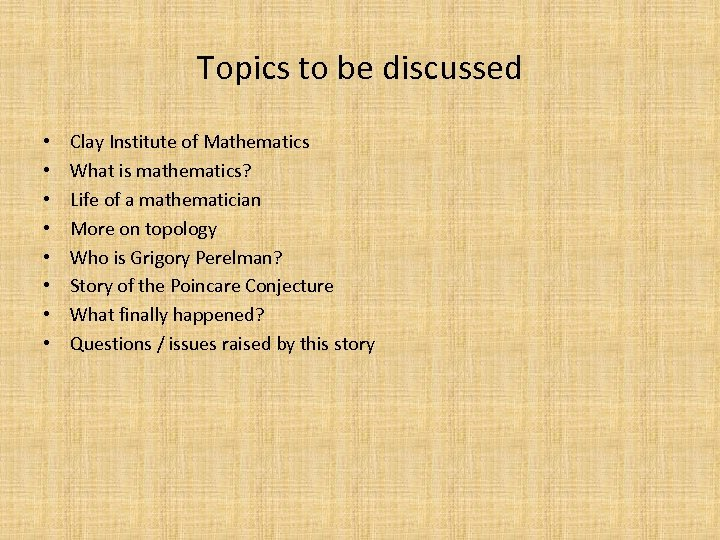 Topics to be discussed • • Clay Institute of Mathematics What is mathematics? Life