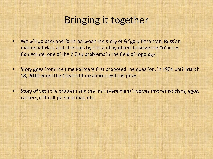 Bringing it together • We will go back and forth between the story of