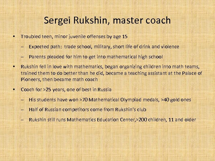 Sergei Rukshin, master coach • Troubled teen, minor juvenile offenses by age 15 ‒