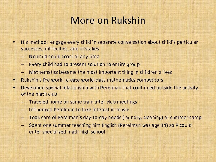 More on Rukshin • • • His method: engage every child in separate conversation