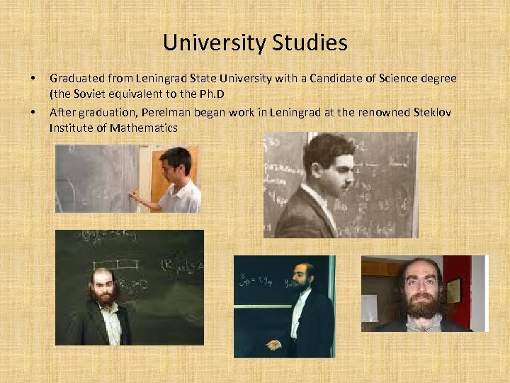University Studies • • Graduated from Leningrad State University with a Candidate of Science