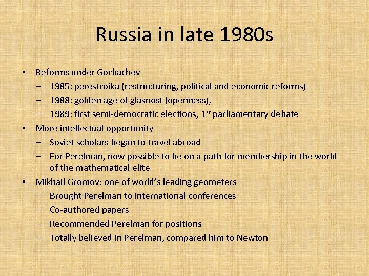 Russia in late 1980 s • • • Reforms under Gorbachev ‒ 1985: perestroika