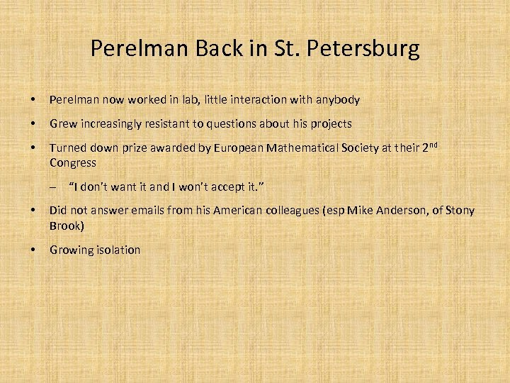 Perelman Back in St. Petersburg • Perelman now worked in lab, little interaction with