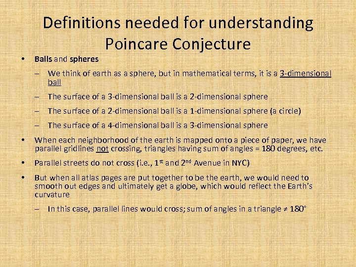 • Definitions needed for understanding Poincare Conjecture Balls and spheres ‒ We think