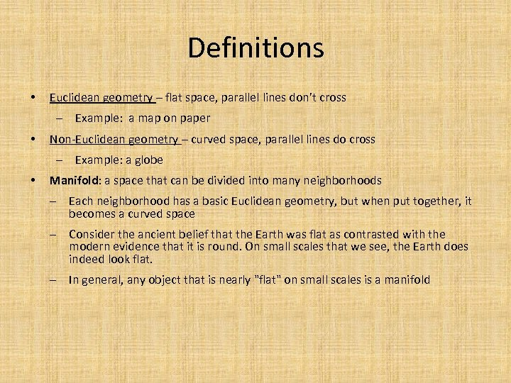 Definitions • Euclidean geometry – flat space, parallel lines don't cross ‒ Example: a