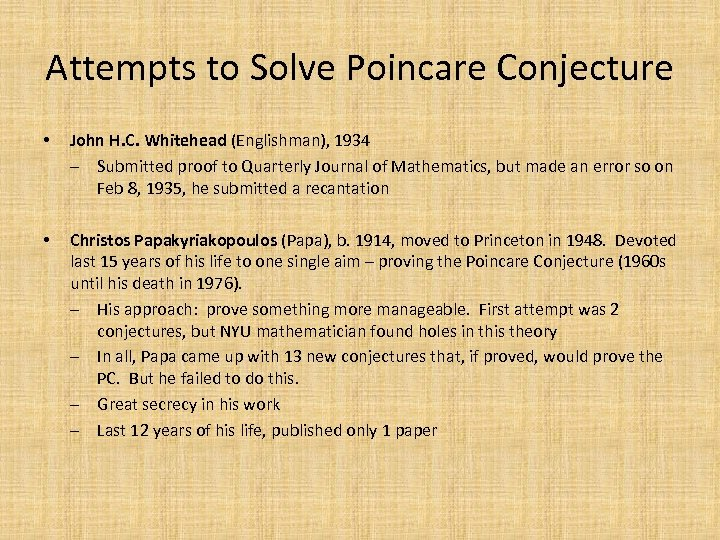 Attempts to Solve Poincare Conjecture • John H. C. Whitehead (Englishman), 1934 ‒ Submitted