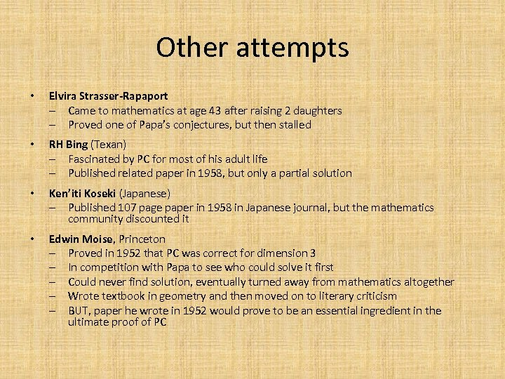Other attempts • Elvira Strasser-Rapaport ‒ Came to mathematics at age 43 after raising