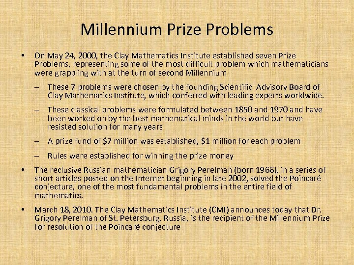 Millennium Prize Problems • On May 24, 2000, the Clay Mathematics Institute established seven